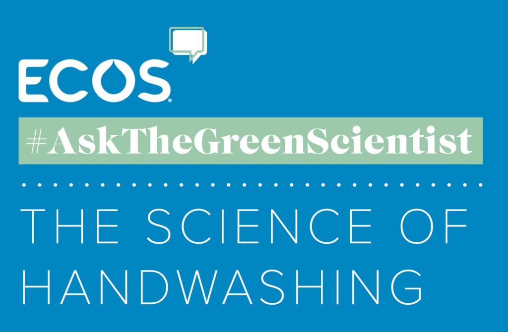 Post image - #AsktheGreenScientist: The Science of Handwashing
