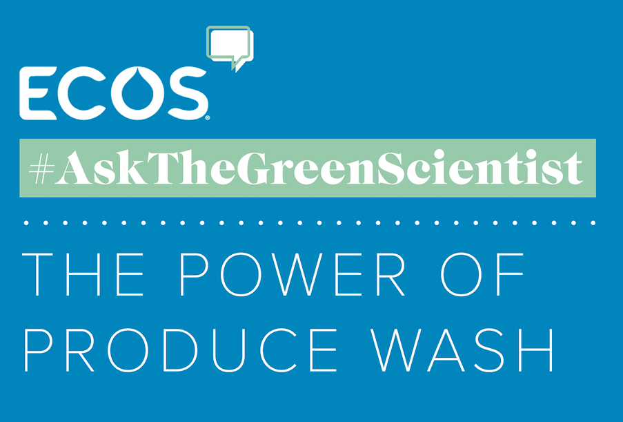 Post image - #AsktheGreenScientist: The Power of Produce Wash